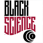 WRITER'S BLOCK #002 – BLACK SCIENCE #1 REVIEW