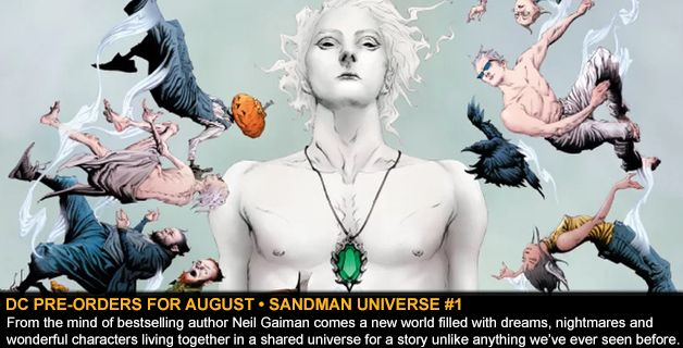 DC COMICS PRE-ORDERS FOR AUGUST • SANDMAN UNIVERSE #1