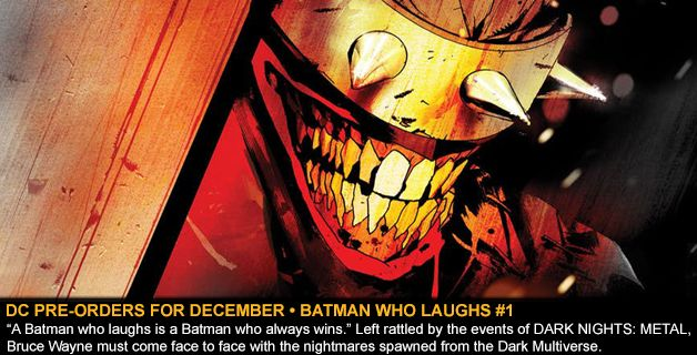 DC COMICS PRE-ORDERS FOR DECEMBER • BATMAN WHO LAUGHS #1