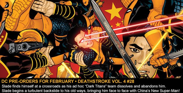 DC COMICS PRE-ORDERS FOR FEBRUARY • DEATHSTROKE #28
