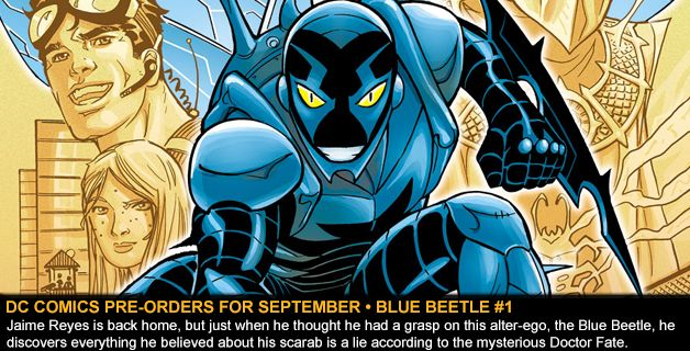 DC COMICS PRE-ORDERS FOR SEPTEMBER • BLUE BEETLE #1