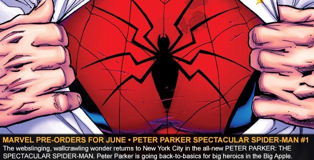MARVEL COMICS PRE-ORDERS FOR JUNE • PETER PARKER SPECTACULAR SPIDER-MAN #1
