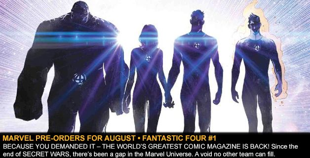 MARVEL COMICS PRE-ORDERS FOR AUGUST • FANTASTIC FOUR #1
