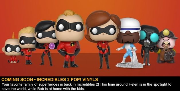 COMING SOON • INCREDIBLES 2 POP! VINYLS