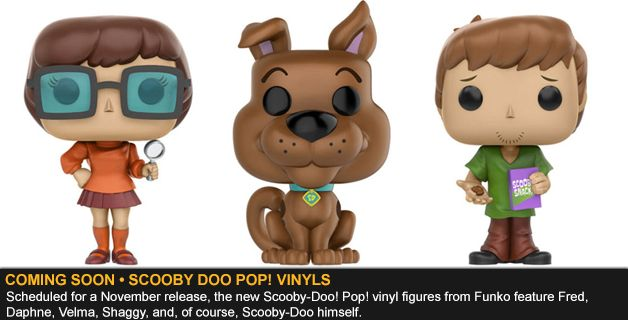 COMING SOON • SCOOBY DOO POP! VINYL FIGURES